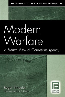 Modern Warfare: A French View of Counterinsurgency - Trinquier, Roger