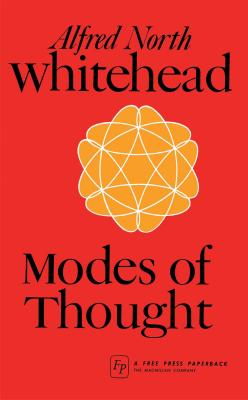 Modes of Thought - Whitehead, Alfred North, and Whitehead, Alfred North (Preface by)