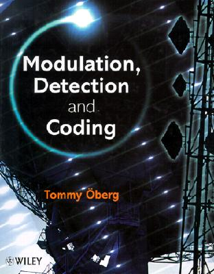 Modulation, Detection and Coding - Oberg, Tommy