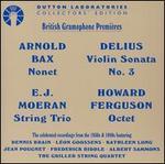 Moeran: String Trio; Ferguson: Octet; Delius: Violin Sonata No.3; Bax: Nonet - Albert Sammons (violin); Anthony Pini (cello); Cecil James (bassoon); Colin Hampton (cello); Dennis Brain (horn);...