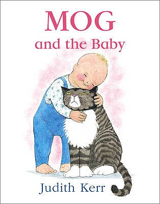 Mog and the Baby - Kerr, Judith, and Sachs, Andrew (Read by)