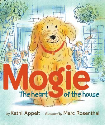 Mogie: The Heart of the House - Appelt, Kathi
