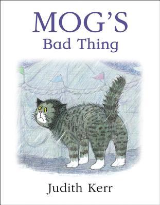 Mog's Bad Thing - Kerr, Judith