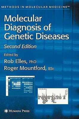 Molecular Diagnosis of Genetic Diseases: Second Edition - Elles, Rob (Editor)