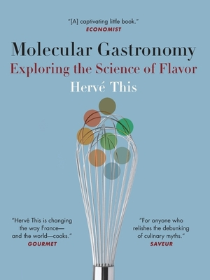 Molecular Gastronomy: Exploring the Science of Flavor - This, Herve, and DeBevoise, M. B. (Translated by)