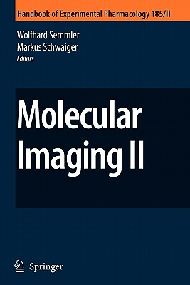 Molecular Imaging II - Semmler, Wolfhard (Editor), and Schwaiger, Markus (Editor)