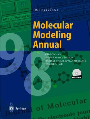 Molecular Modeling Annual: CD-ROM and Print Archive Edition Journal of Molecular Modeling - Clark, Timothy, Professor (Editor)