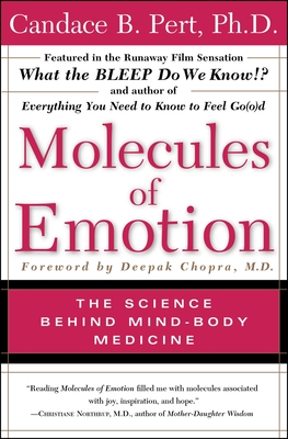 Molecules of Emotion: Why You Feel the Way You Feel - Pert, Candace B, PH.D.