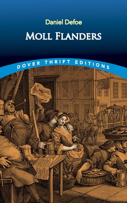 Moll Flanders - Defoe, Daniel, and Dover Thrift Editions
