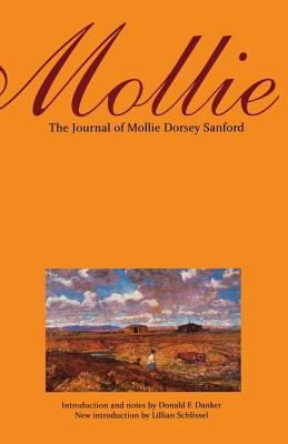 Mollie (Second Edition): The Journal of Mollie Dorsey Sanford in Nebraska and Colorado Territories, 1857?1866 - Sanford, Mollie Dorsey, and Schlissel, Lillian (Introduction by), and Danker, Donald F (Introduction by)