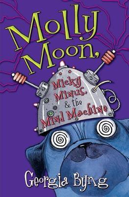 Molly Moon, Micky Minus, & the Mind Machine - Byng, Georgia