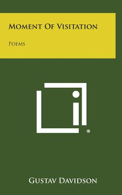 Moment of Visitation: Poems - Davidson, Gustav