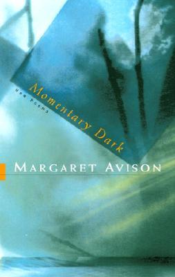 Momentary Dark - Avison, Margaret