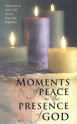 Moments of Peace in the Presence of God - Bethany House (Creator)