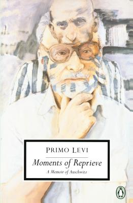 Moments of Reprieve: A Memoir of Auschwitz - Levi, Primo, and Feldman, Ruth (Translated by)