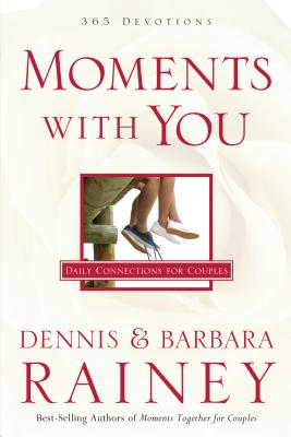 Moments with You: Daily Connections for Couples - Rainey, Dennis, and Rainey, Barbara