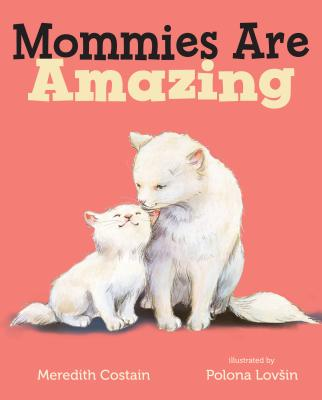 Mommies Are Amazing - Costain, Meredith