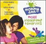 Mommy and Me: More Playgroup Favorites