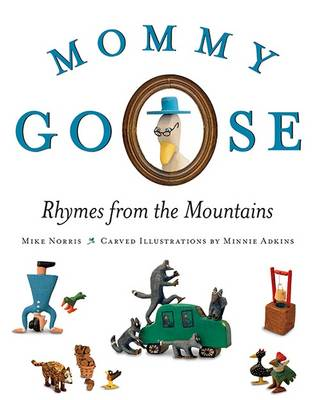 Mommy Goose: Rhymes from the Mountains - Norris, Mike