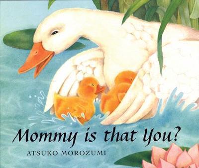 Mommy, Is That You? - Morozumi, Atsuko