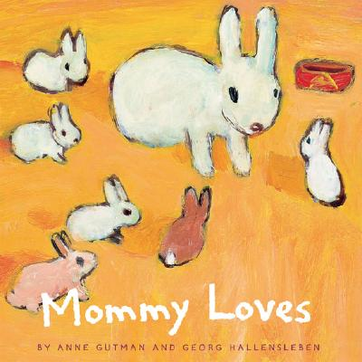 Mommy Loves - Gutman, Anne, and Hallensleben, Georg