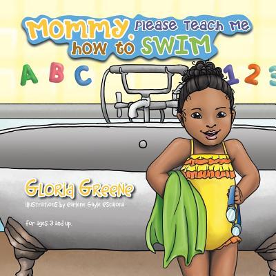 Mommy, Please Teach Me How to Swim - Greene, Gloria