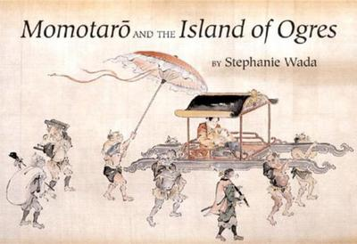 Momotaro and the Island of Ogres - Wada, Stephanie
