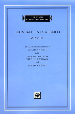 Momus - Alberti, Leon Battista, and Knight, Sarah (Translated by), and Brown, Virginia (Editor)