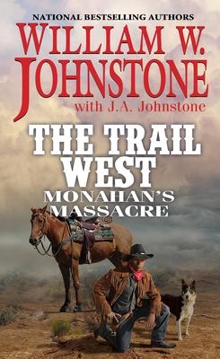 Monahan's Massacre - Johnstone, William W., and Johnstone, J.A.