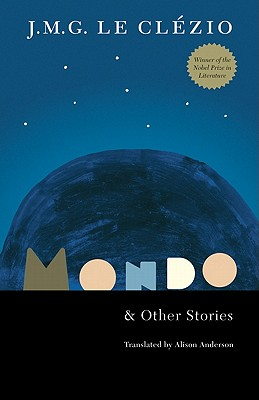 Mondo and Other Stories - Le Clezio, Jean-Marie Gustave, and Anderson, Alison (Translated by)