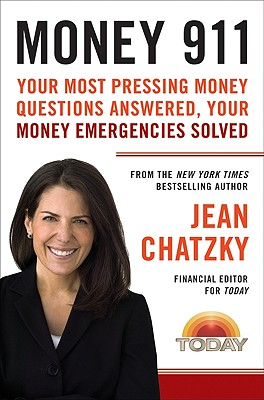 Money 911: Your Most Pressing Money Questions Answered, Your Money Emergencies Solved - Chatzky, Jean
