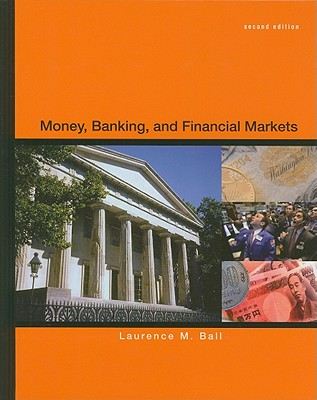 Money, Banking, and Financial Markets - Ball, Laurence M