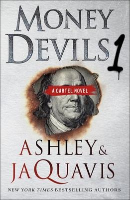 Money Devils 1: A Cartel Novel - Ashley & Jaquavis