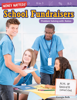 Money Matters: School Fundraisers: Problem Solving with Ratios (Grade 6) - Beth, Georgia