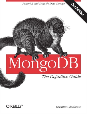 Mongodb: The Definitive Guide: Powerful and Scalable Data Storage - Chodorow, Kristina