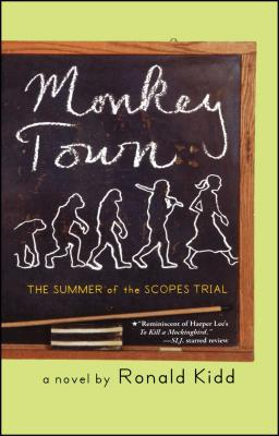 Monkey Town: The Summer of the Scopes Trial - Kidd, Ronald