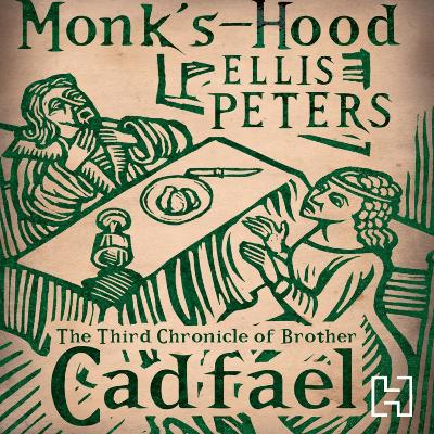 Monk's-Hood: The Third Chronicle of Brother Cadfael - Peters, Ellis