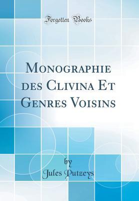 Monographie Des Clivina Et Genres Voisins (Classic Reprint) - Putzeys, Jules