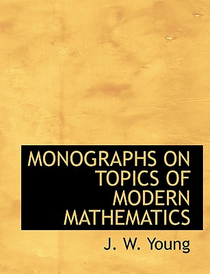 Monographs on Topics of Modern Mathematics - Young, J W