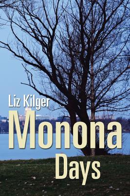 Monona Days - Kilger, Liz