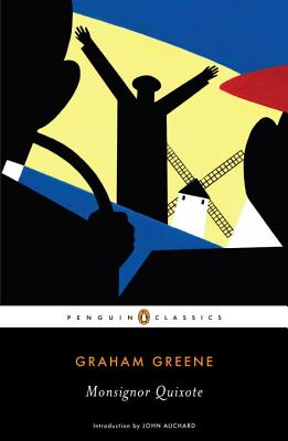Monsignor Quixote - Greene, Graham, and Auchard, John (Introduction by)