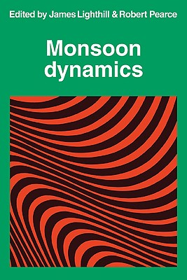Monsoon Dynamics - Lighthill, James, Sir, and Pearce, R P, and James, Lighthill