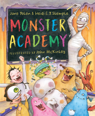 Monster Academy - Yolen, Jane, and Stemple, Heidi E Y