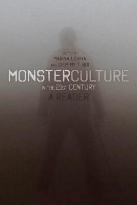 Monster Culture in the 21st Century - Levina, Marina (Editor)