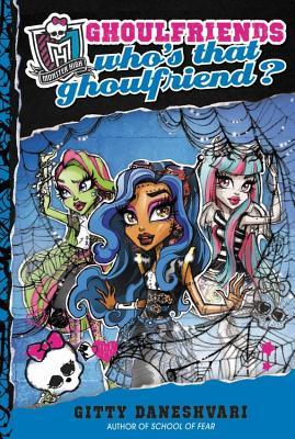 Monster High: Who's That Ghoulfriend? - Daneshvari, Gitty