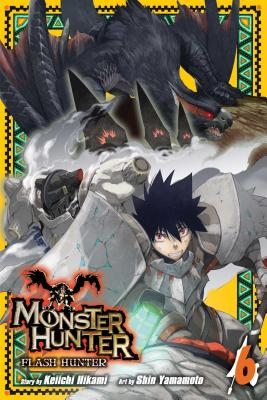 Monster Hunter: Flash Hunter, Vol. 6 - Hikami, Keiichi