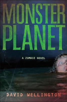 Monster Planet: A Zombie Novel - Wellington, David