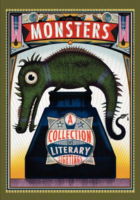 Monsters: A Collection of Literary Sightings - Hollars, B J, Mfa (Editor), and Campbell, Bonnie Jo (Contributions by), and Percy, Benjamin (Contributions by)