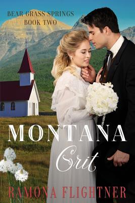Montana Grit (Bear Grass Springs, Book Two) - Flightner, Ramona