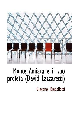 Monte Amiata E Il Suo Profeta (David Lazzaretti) - Barzellotti, Giacomo